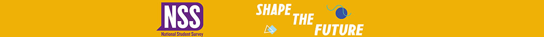 Take part in the National Student Survey - shape the future